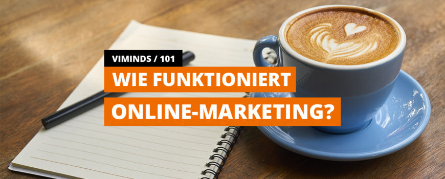 viminds 101 Online-Marketing Funktionsweise